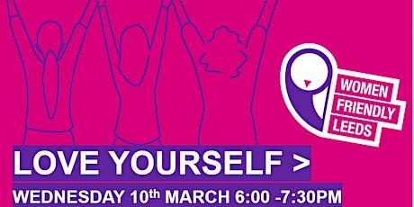Women Friendly Leeds International Women's Day 'Self Love' Event tickets