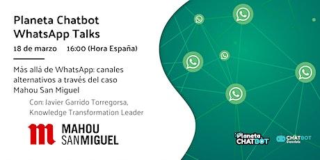 Planeta Chatbot WhatsApp Talk: el caso de Mahou San Miguel entradas