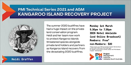 PMI Adelaide Chapter 2021 AGM  and Kangaroo Island Recovery Project tickets