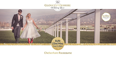 The Gloucestershire Wedding Show Sunday 23rd May 2021 tickets