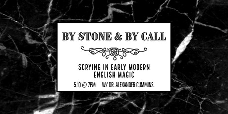 By Stone & By Call: Scrying in Early Modern English Magic tickets