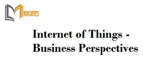Internet of Things-Business Perspectives Virtual Training in Pittsburgh, PA tickets