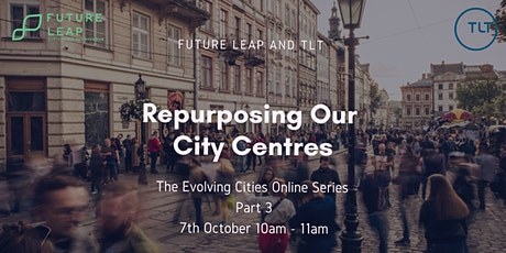 Repurposing Our City Centres(Evolving Cities Series Part 3) tickets