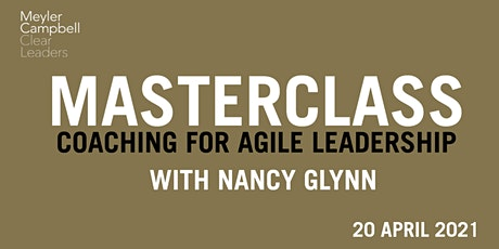 Coaching for Agile Leadership: Masterclass with Nancy Glynn biglietti
