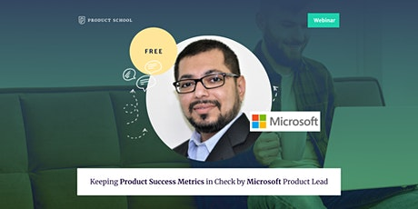 Webinar: Keeping Product Success Metrics in Check by Microsoft Product Lead tickets