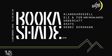 Booka Shade Live + Klangkarussell + Eli & Fur (Very Special Guests) tickets
