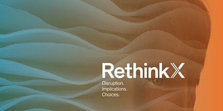 ONLINE TALK: Technology-driven Disruption with James Arbib of RethinkX tickets
