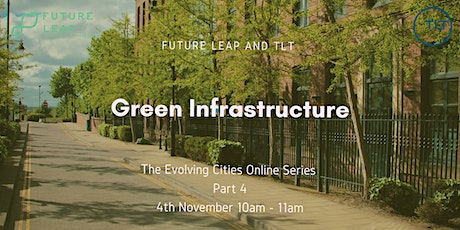 Green Infrastructure (Evolving Cities Series Part 4) tickets