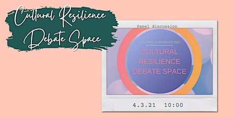Cultural Resillience Debate Space ingressos