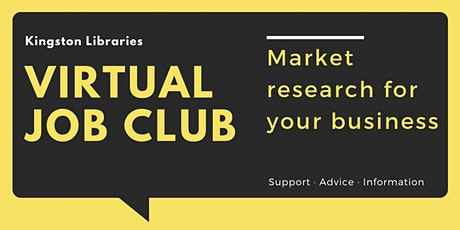Market Research For Your business - Kingston Libraries Virtual Job Club tickets