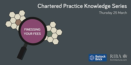 Chartered Practice Knowledge Series #4: Finessing your fees tickets