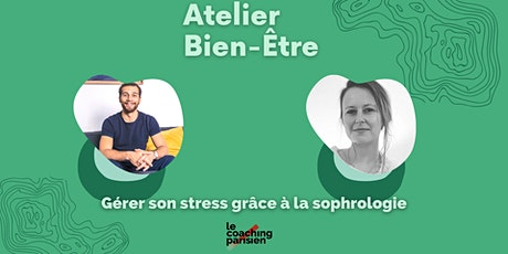 WORKSHOP - Gérer son stress à l'aide de la Sophrologie billets