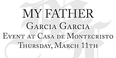 My Father Garcia Garcia Event tickets