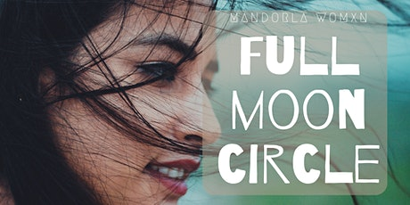 Women's Full Moon Circle  ~ Embracing Emotion tickets