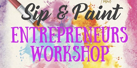 Sip & Paint Entrepreneurs WorkShop tickets