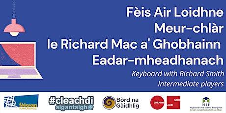 FAL5 - Meur-chlàr le Richard // Keyboard with Richard INTERMEDIATE tickets