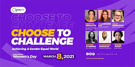 CHOOSE TO CHALLENGE: Achieving A Gender Equal World tickets