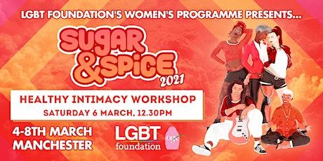Healthy Intimacy Workshop : Sugar & Spice 2021 tickets