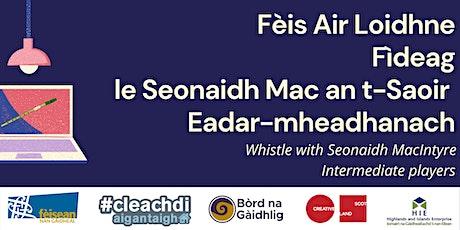 FAL5 - Fìdeag le Seonaidh // Whistle with Seonaidh tickets