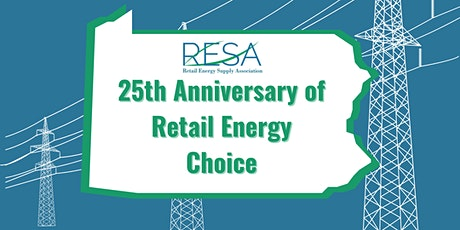 Retail Energy Choice in 2021 – Celebrating Pennsylvania's 25th Anniversary tickets