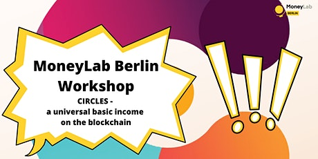 "WORKSHOP ""CIRCLES"" - MoneyLab Berlin: Disaster Capitalism tickets"