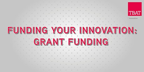 Funding your Innovation: Grant Funding tickets