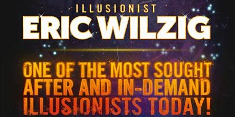 EXTREME Magic with Eric Wilzig from America's Got Talent! tickets