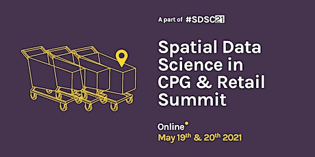 Spatial Data Science in CPG & Retail Summit 2021 tickets