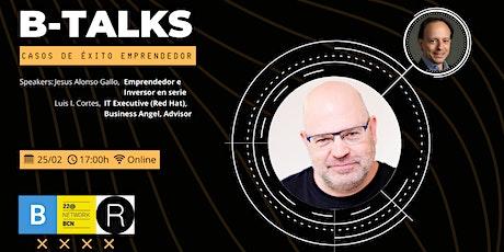 B-Talks: Casos de Éxito Emprendedor · Jesús Alonso entradas