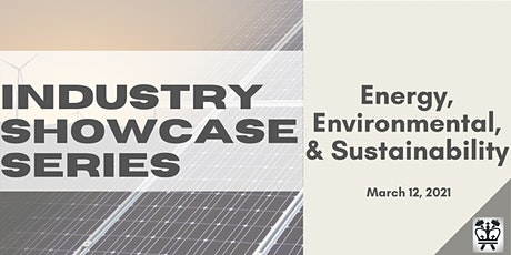 Industry Showcase Series: Energy, Environmental, & Sustainability tickets