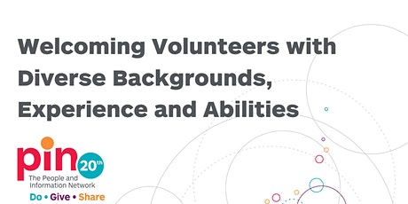 Welcoming Volunteers with Diverse Backgrounds, Experience and Abilities tickets