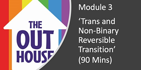 Module 3:  Trans and Non-Binary Reversible Transition tickets
