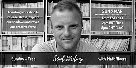 Soul Writing with Matt Rivers (UK) - FREE tickets