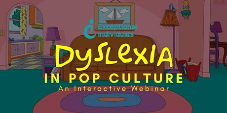 Dyslexia In Pop-Culture | Interactive Webinar tickets