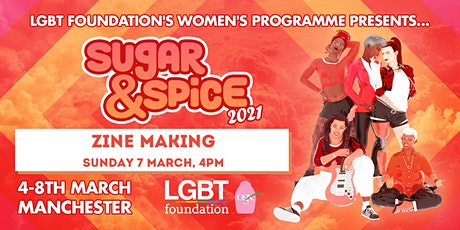 Zine Making Workshop : Sugar & Spice 2021 tickets
