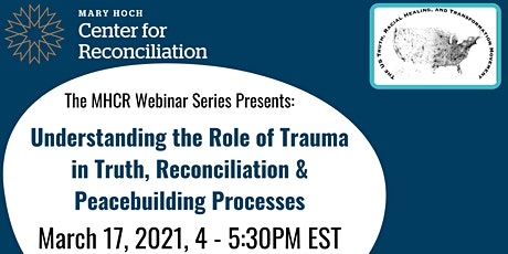 Understanding the Role of Trauma in Truth, Reconciliation & Peacebuilding tickets