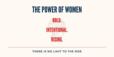 The Power of Women: Bold. Intentional. Rising tickets