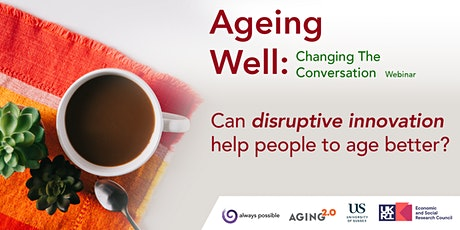 Ageing Well: Changing the Conversation tickets