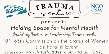 Holding Space for Mental Health: building inclusive leadership frameworks tickets