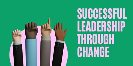 Successful leadership through change tickets