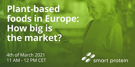 Plant-based foods in Europe: How big is the market? tickets