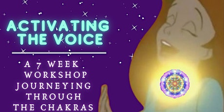 Activating the Voice: A 7 Week Chakra Journey to Awaken the Embodied Voice tickets