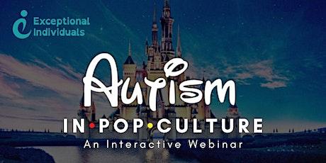 Autism In Pop-Culture | Interactive Webinar tickets