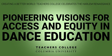 Pioneering Visions for Access and Equity in Dance Education tickets