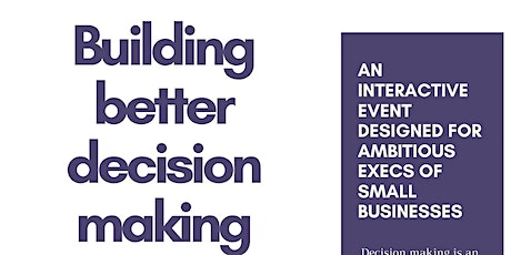 Building Better Decision Making tickets