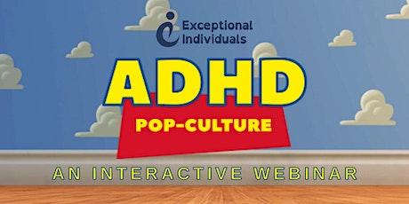 ADHD In Pop-Culture | Interactive Webinar tickets