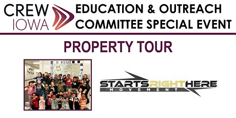 CREW IA Education & Outreach Committee - Property Tour w/ Starts Right Here tickets