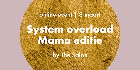 System overload | Mama editie (NL) tickets