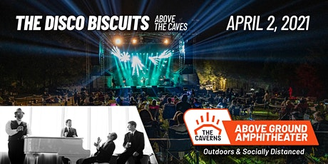 The Disco Biscuits at The Caverns Above Ground Amphitheater tickets