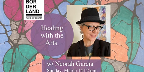 Healing with the Arts by Neorah Garcia tickets